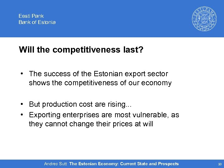 Eesti Pank Bank of Estonia Will the competitiveness last? • The success of the
