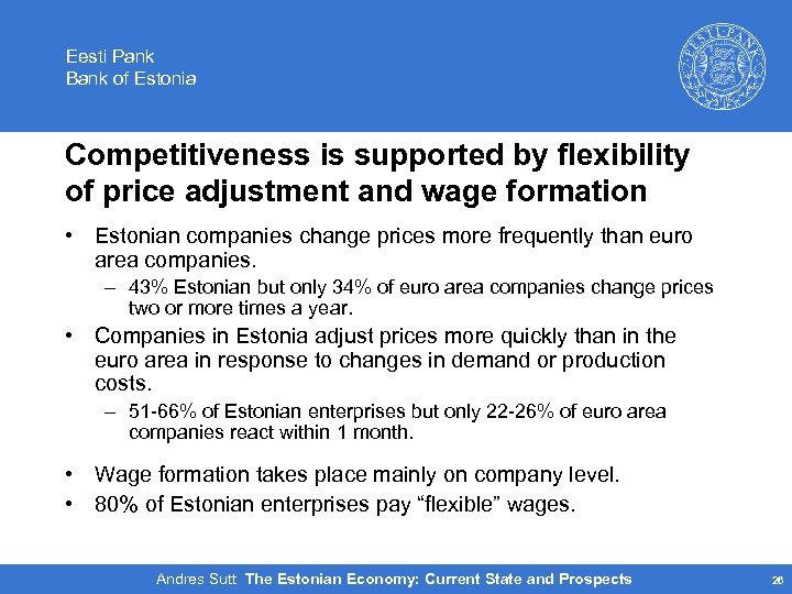 Eesti Pank Bank of Estonia Competitiveness is supported by flexibility of price adjustment and