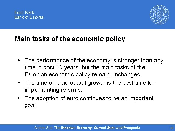 Eesti Pank Bank of Estonia Main tasks of the economic policy • The performance