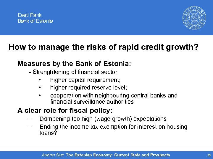 Eesti Pank Bank of Estonia How to manage the risks of rapid credit growth?