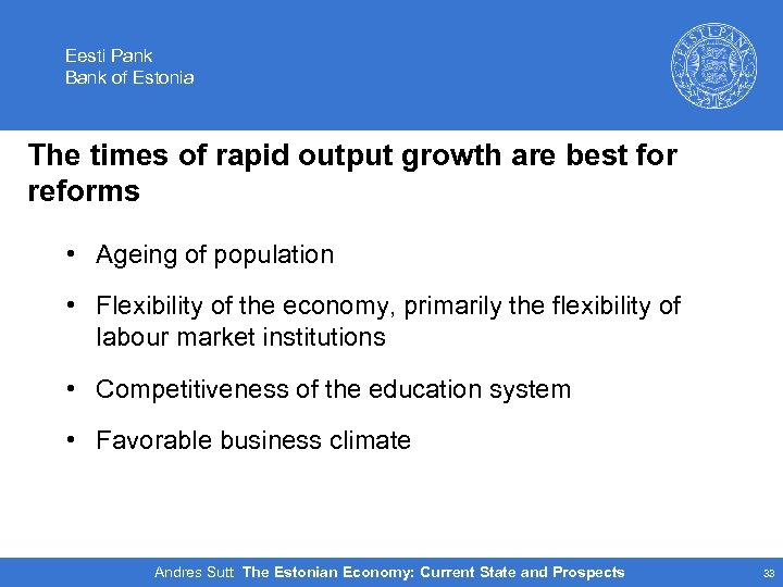Eesti Pank Bank of Estonia The times of rapid output growth are best for