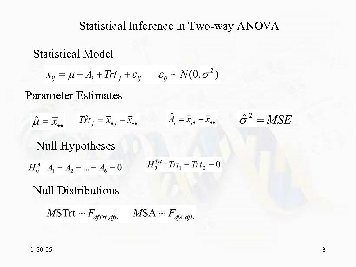 Statistical Inference in Two-way ANOVA Statistical Model Parameter Estimates Null Hypotheses Null Distributions 1