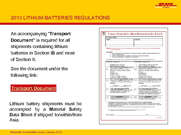 "2013 LITHIUM BATTERIES REGULATIONS An accompanying ""Transport Document"" is required for all shipments containing"
