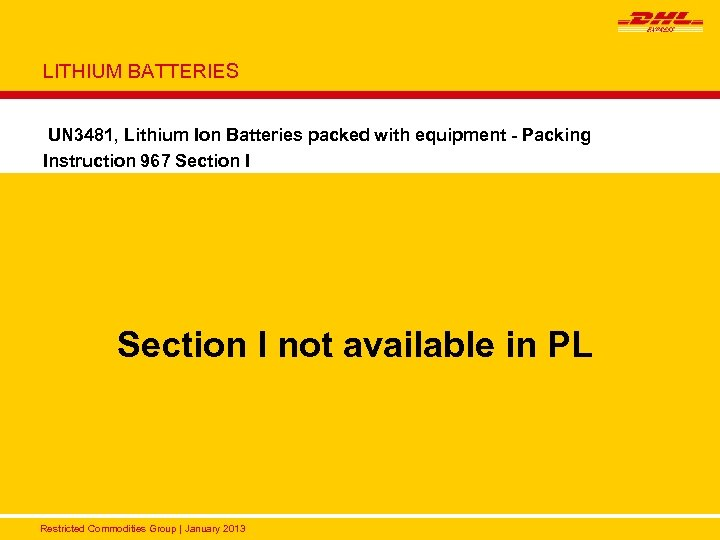 LITHIUM BATTERIES UN 3481, Lithium Ion Batteries packed with equipment - Packing Instruction 967