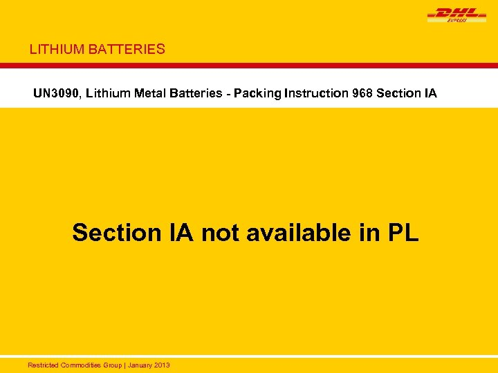 LITHIUM BATTERIES UN 3090, Lithium Metal Batteries - Packing Instruction 968 Section IA Packaging