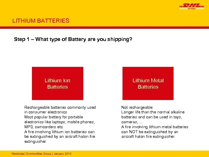 LITHIUM BATTERIES Step 1 – What type of Battery are you shipping? Lithium Ion