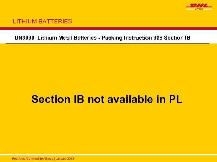 LITHIUM BATTERIES UN 3090, Lithium Metal Batteries - Packing Instruction 968 Section IB Packaging