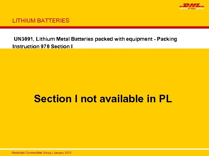 LITHIUM BATTERIES UN 3091, Lithium Metal Batteries packed with equipment - Packing Instruction 970
