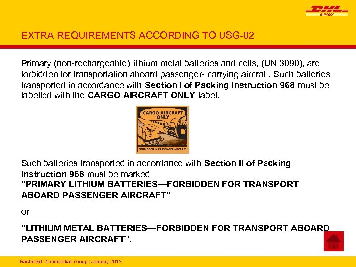 EXTRA REQUIREMENTS ACCORDING TO USG-02 Primary (non-rechargeable) lithium metal batteries and cells, (UN 3090),