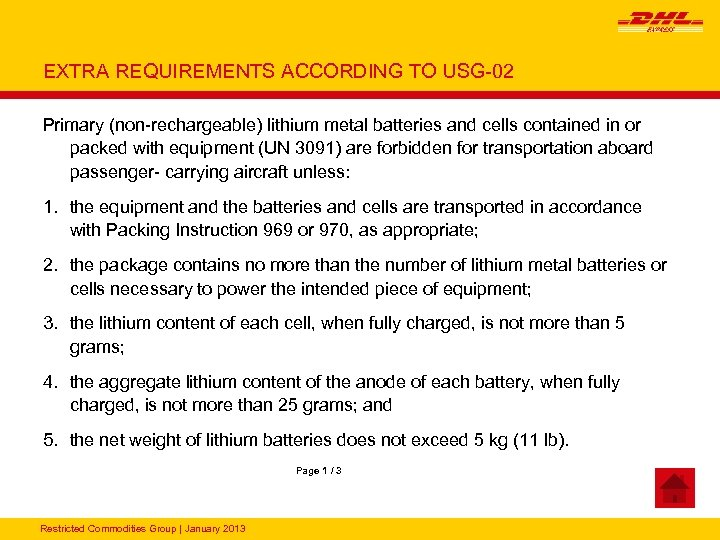 EXTRA REQUIREMENTS ACCORDING TO USG-02 Primary (non-rechargeable) lithium metal batteries and cells contained in