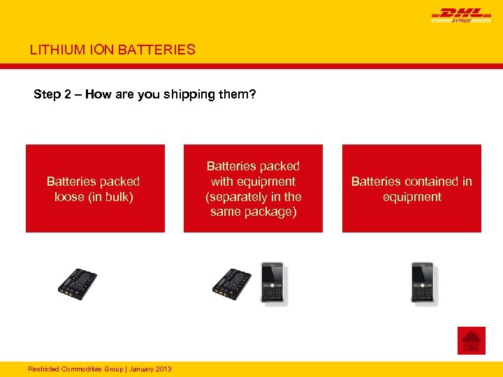 LITHIUM ION BATTERIES Step 2 – How are you shipping them? Batteries packed loose