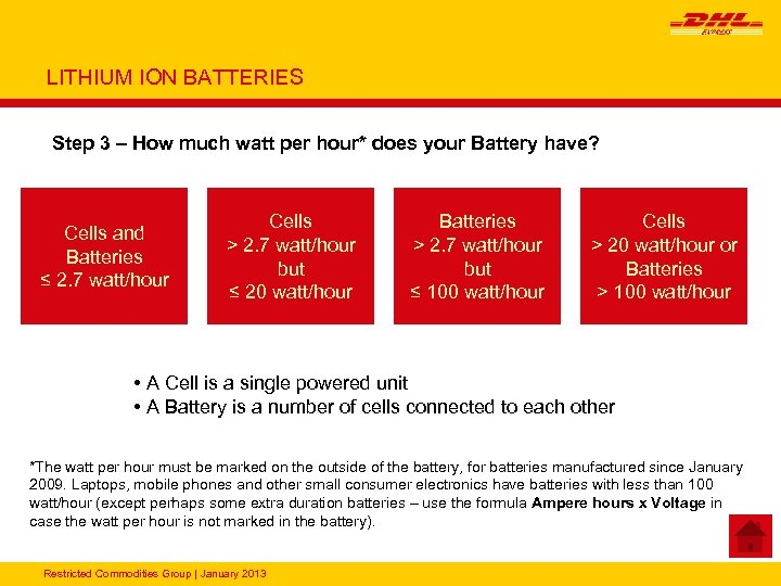 LITHIUM ION BATTERIES Step 3 – How much watt per hour* does your Battery