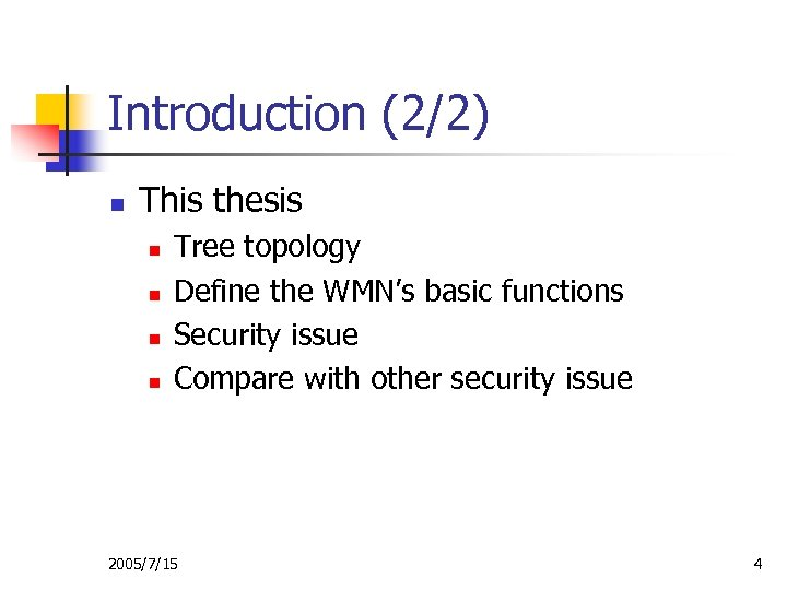Introduction (2/2) n This thesis n n Tree topology Define the WMN's basic functions