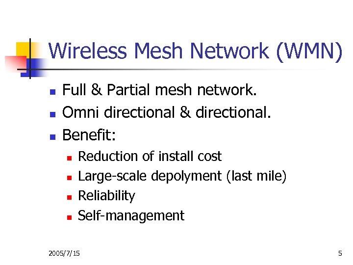 Wireless Mesh Network (WMN) n n n Full & Partial mesh network. Omni directional