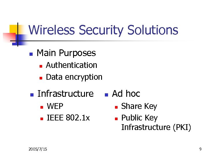 Wireless Security Solutions n Main Purposes n n n Authentication Data encryption Infrastructure n