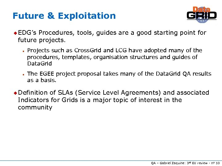Future & Exploitation u EDG's Procedures, tools, guides are a good starting point for
