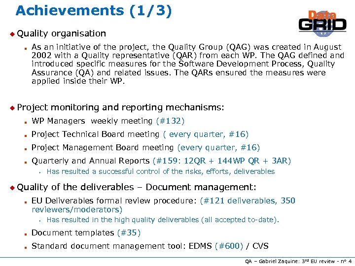 Achievements (1/3) u Quality n organisation As an initiative of the project, the Quality