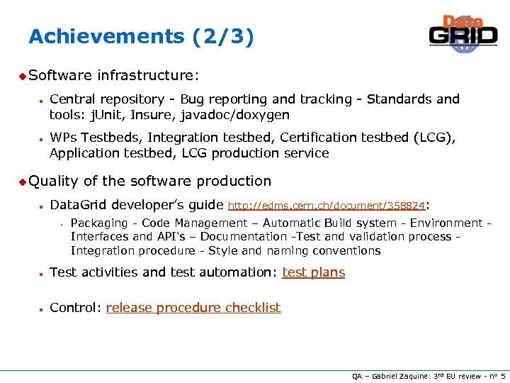 Achievements (2/3) u Software n n Central repository - Bug reporting and tracking -