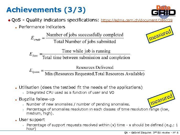 Achievements (3/3) u Qo. S n - Quality indicators specifications: https: //edms. cern. ch/document/386039