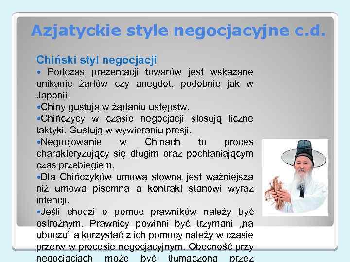 Azjatyckie style negocjacyjne c. d. Chiński styl negocjacji Podczas prezentacji towarów jest wskazane unikanie