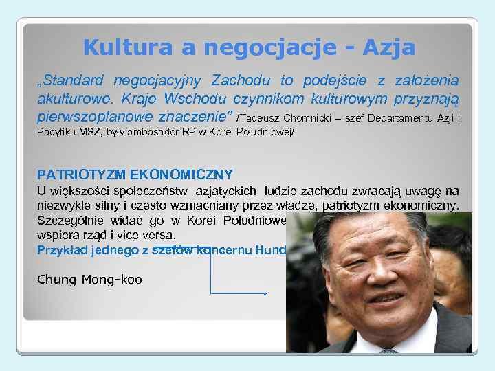 """Kultura a negocjacje - Azja """"Standard negocjacyjny Zachodu to podejście z założenia akulturowe. Kraje"""