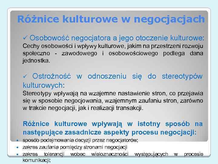 Różnice kulturowe w negocjacjach ü Osobowość negocjatora a jego otoczenie kulturowe: Cechy osobowości i