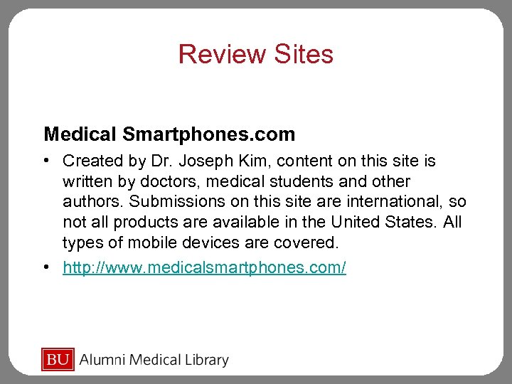 Review Sites Medical Smartphones. com • Created by Dr. Joseph Kim, content on this