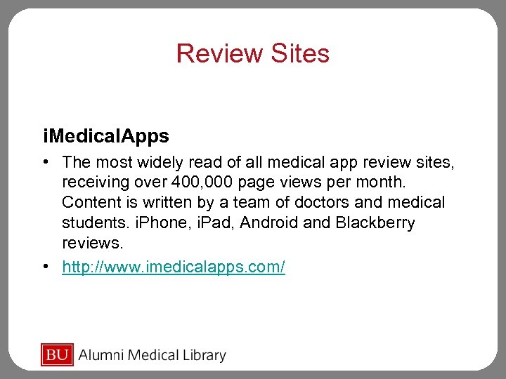 Review Sites i. Medical. Apps • The most widely read of all medical app