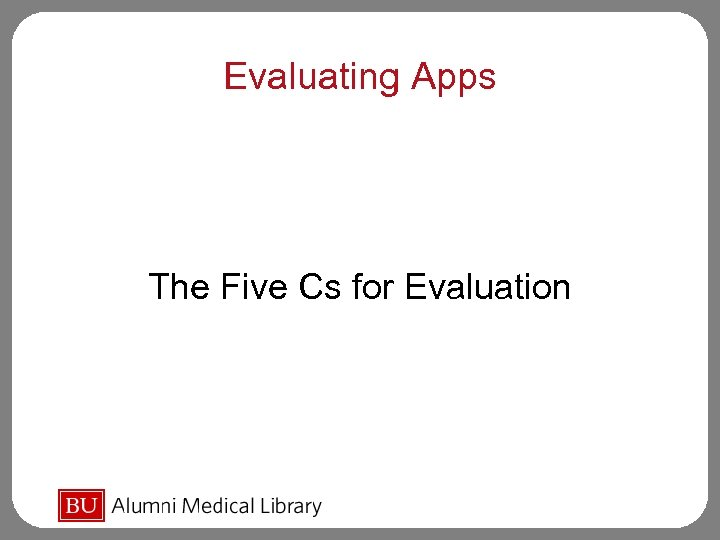 Evaluating Apps The Five Cs for Evaluation