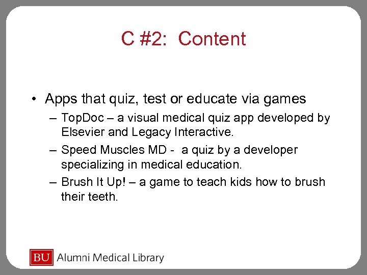 C #2: Content • Apps that quiz, test or educate via games – Top.