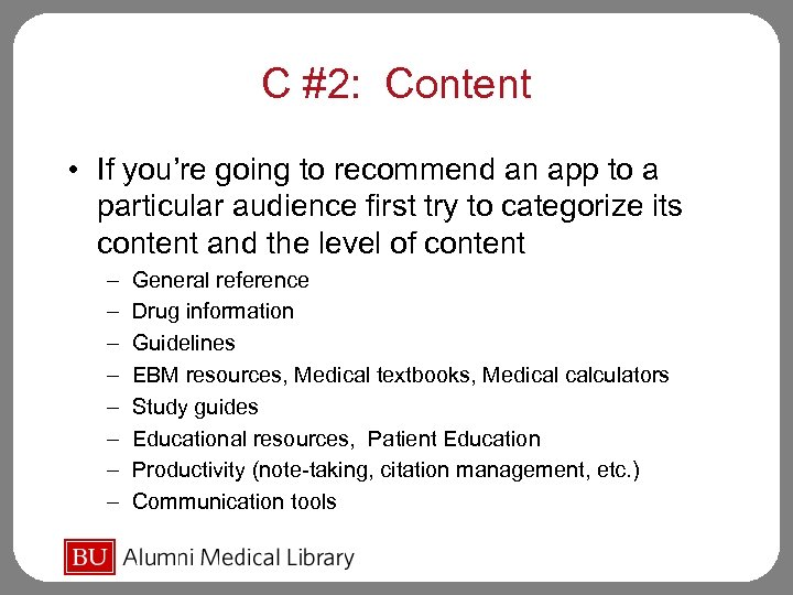 C #2: Content • If you're going to recommend an app to a particular