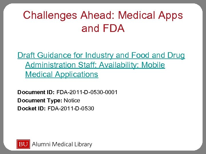 Challenges Ahead: Medical Apps and FDA Draft Guidance for Industry and Food and Drug