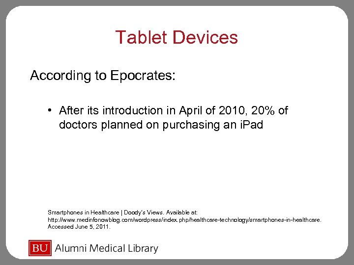 Tablet Devices According to Epocrates: • After its introduction in April of 2010, 20%