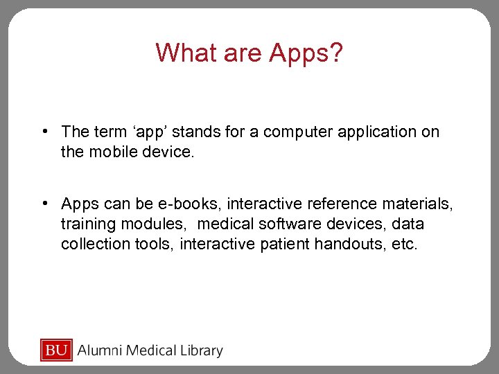 What are Apps? • The term 'app' stands for a computer application on the