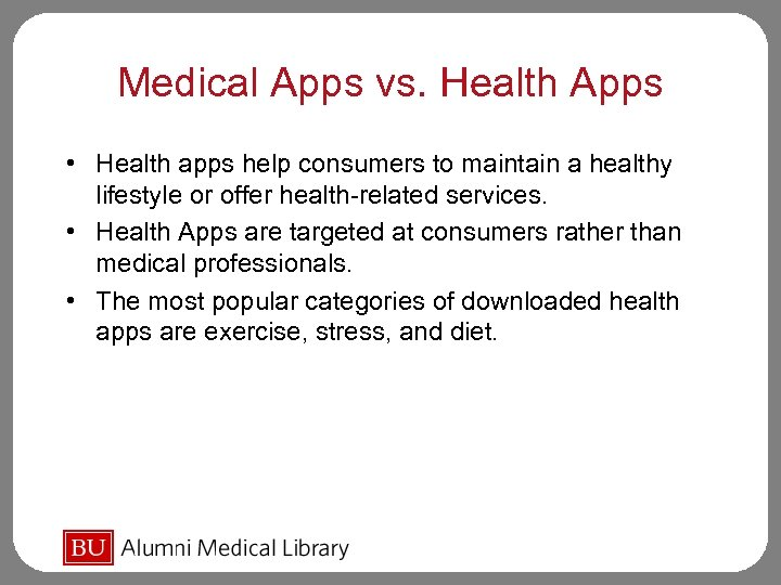 Medical Apps vs. Health Apps • Health apps help consumers to maintain a healthy