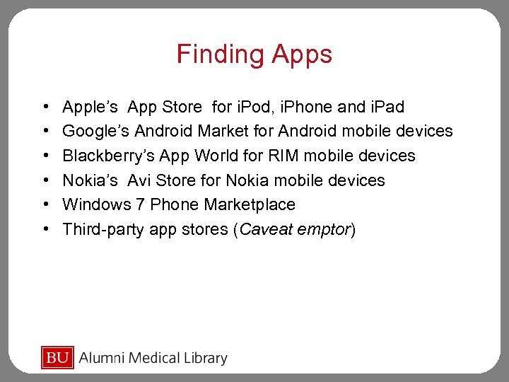 Finding Apps • • • Apple's App Store for i. Pod, i. Phone and