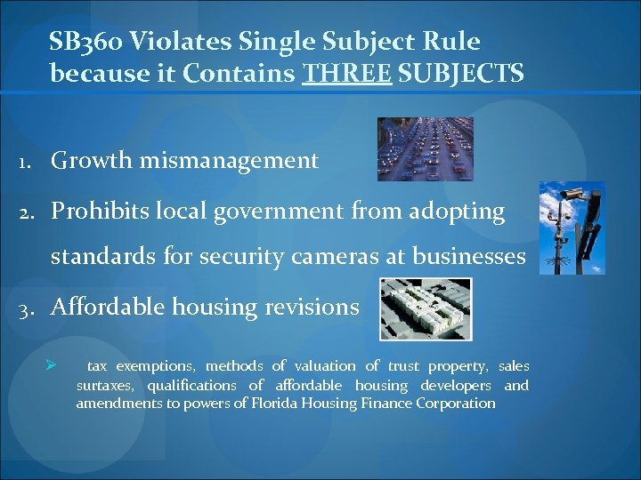 SB 360 Violates Single Subject Rule because it Contains THREE SUBJECTS 1. Growth mismanagement