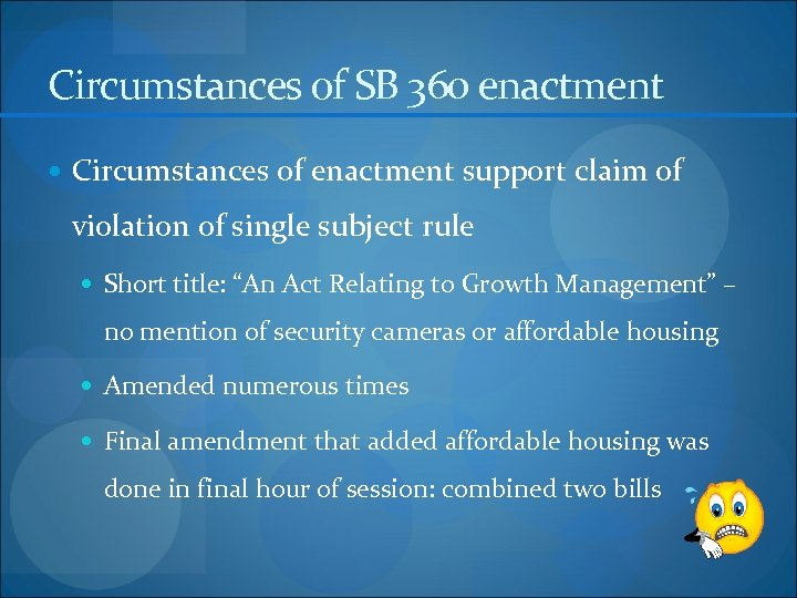 Circumstances of SB 360 enactment Circumstances of enactment support claim of violation of single