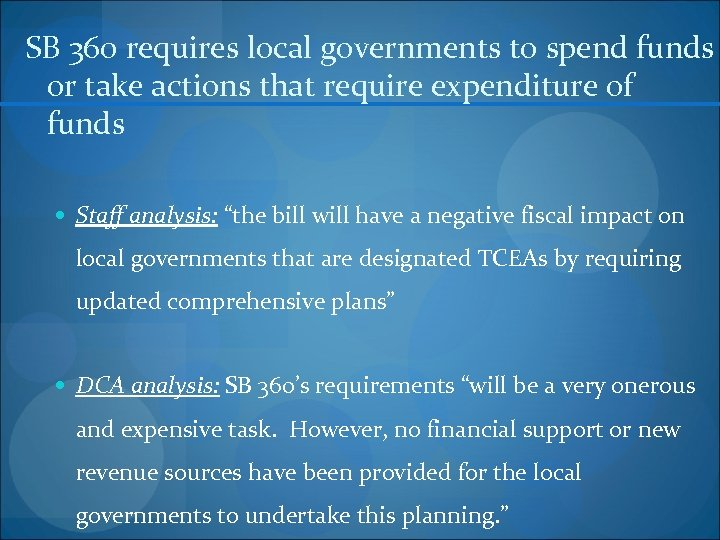 SB 360 requires local governments to spend funds or take actions that require expenditure
