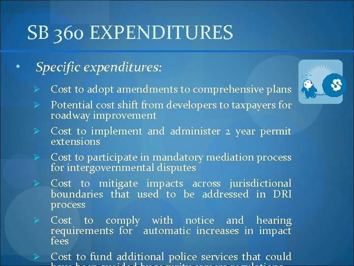 SB 360 EXPENDITURES • Specific expenditures: Ø Ø Ø Ø Cost to adopt amendments