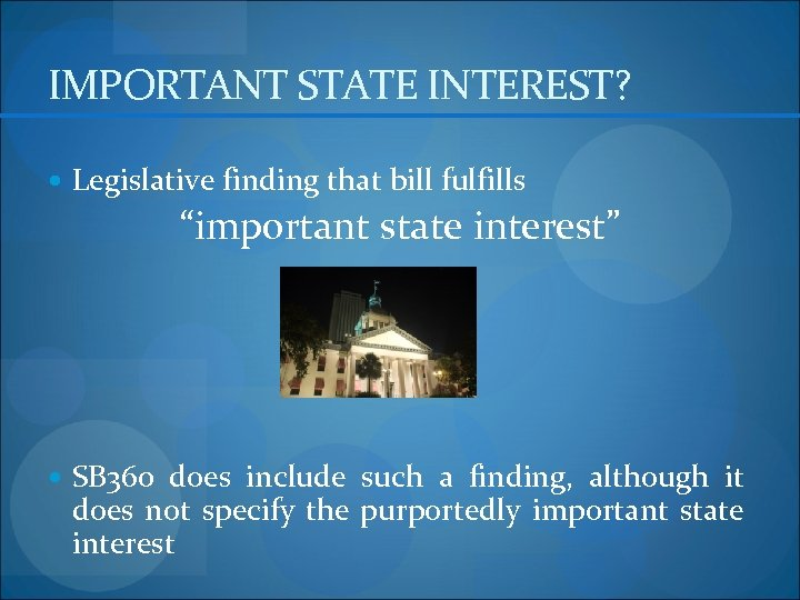 "IMPORTANT STATE INTEREST? Legislative finding that bill fulfills ""important state interest"" SB 360 does"