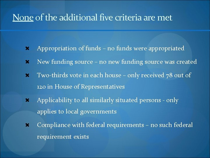 None of the additional five criteria are met Appropriation of funds – no funds