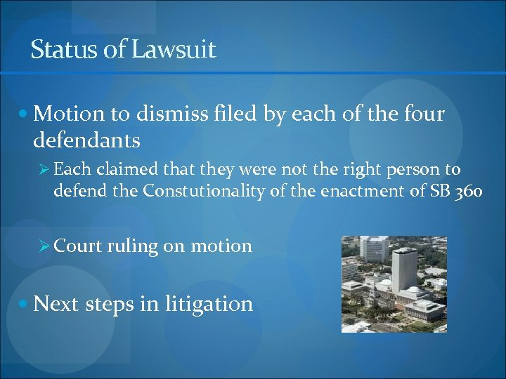 Status of Lawsuit Motion to dismiss filed by each of the four defendants Ø