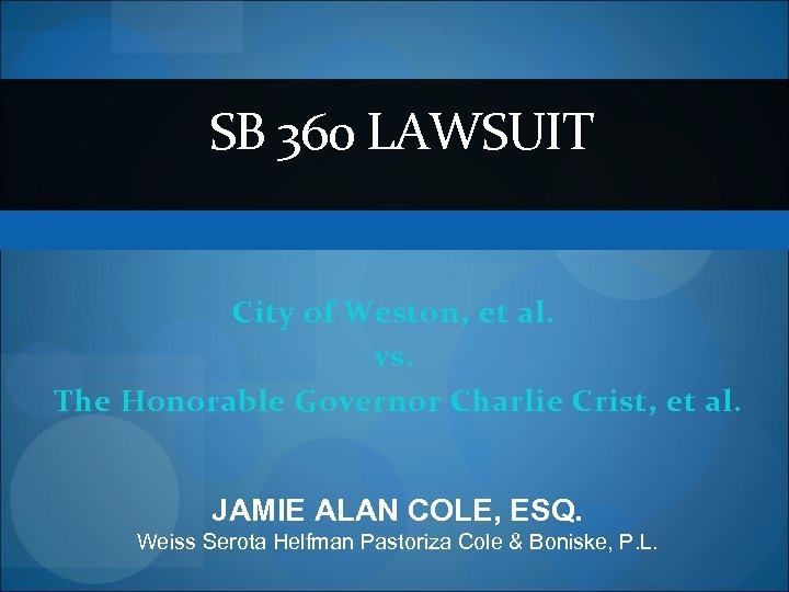 SB 360 LAWSUIT City of Weston, et al. vs. The Honorable Governor Charlie Crist,