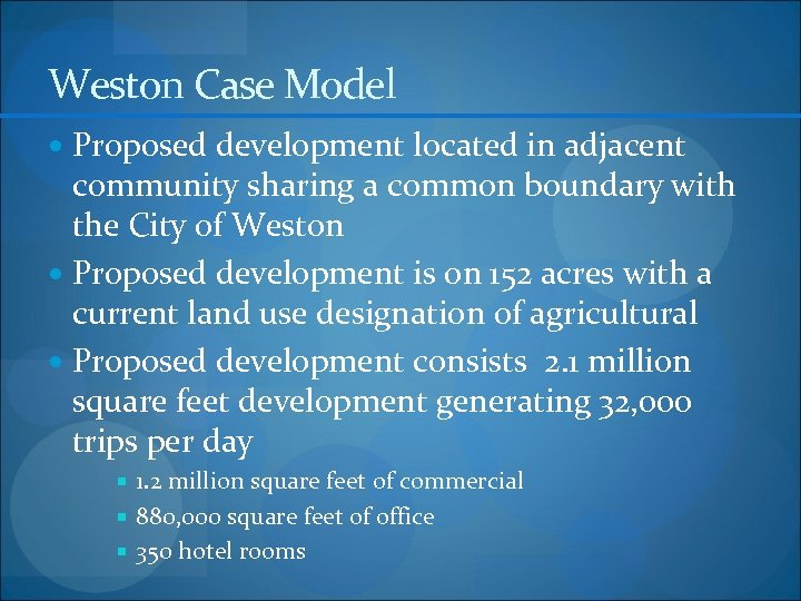 Weston Case Model Proposed development located in adjacent community sharing a common boundary with
