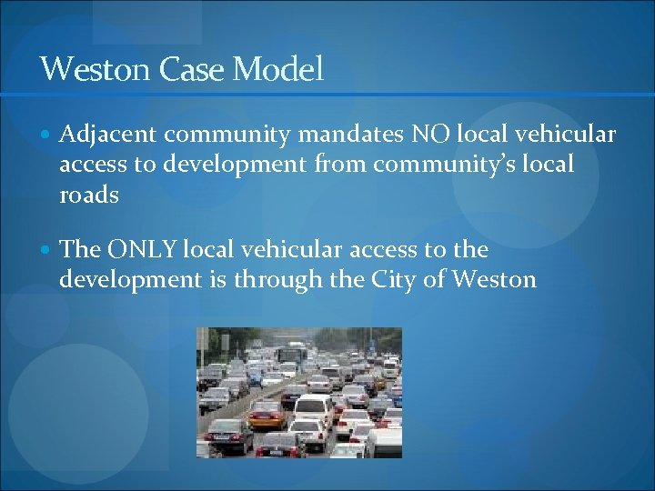 Weston Case Model Adjacent community mandates NO local vehicular access to development from community's