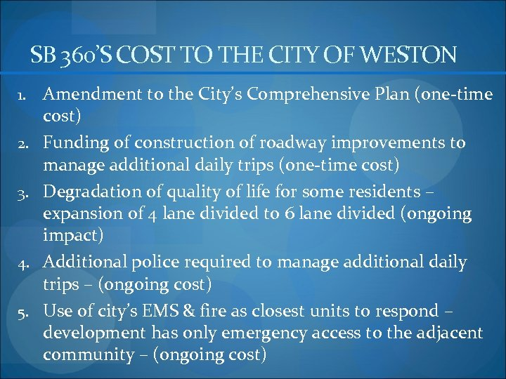 SB 360'S COST TO THE CITY OF WESTON 1. 2. 3. 4. 5. Amendment