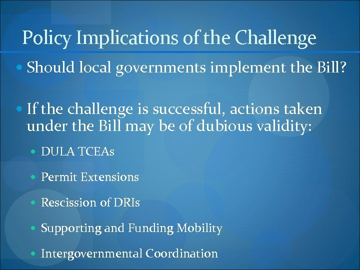 Policy Implications of the Challenge Should local governments implement the Bill? If the challenge