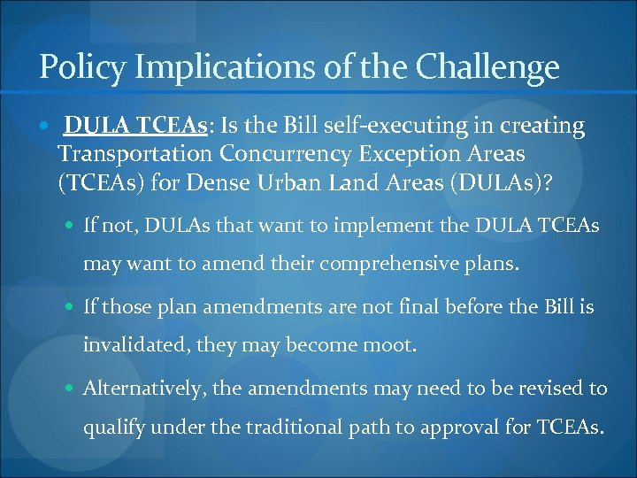 Policy Implications of the Challenge DULA TCEAs: Is the Bill self-executing in creating Transportation