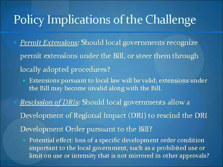 Policy Implications of the Challenge Permit Extensions: Should local governments recognize permit extensions under